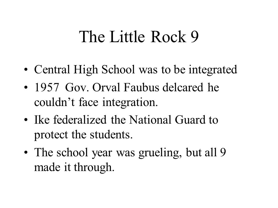 The Little Rock 9 Central High School was to be integrated