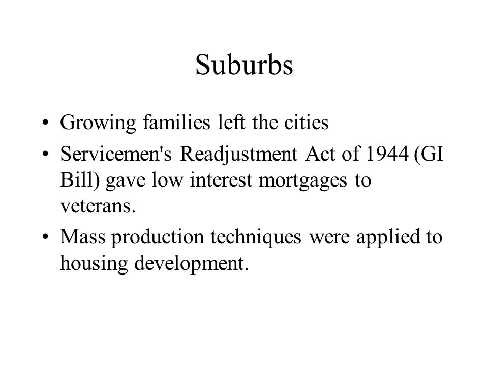 Suburbs Growing families left the cities