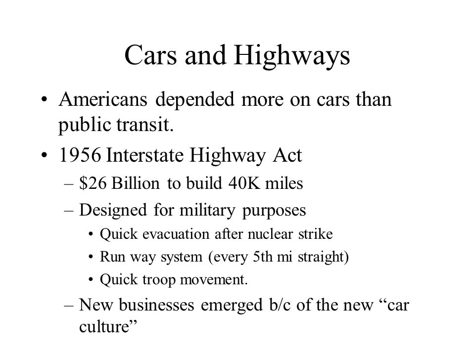 Cars and Highways Americans depended more on cars than public transit.