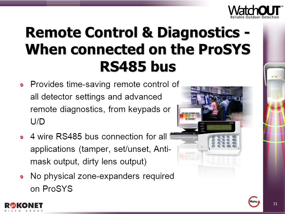 Remote Control & Diagnostics - When connected on the ProSYS RS485 bus