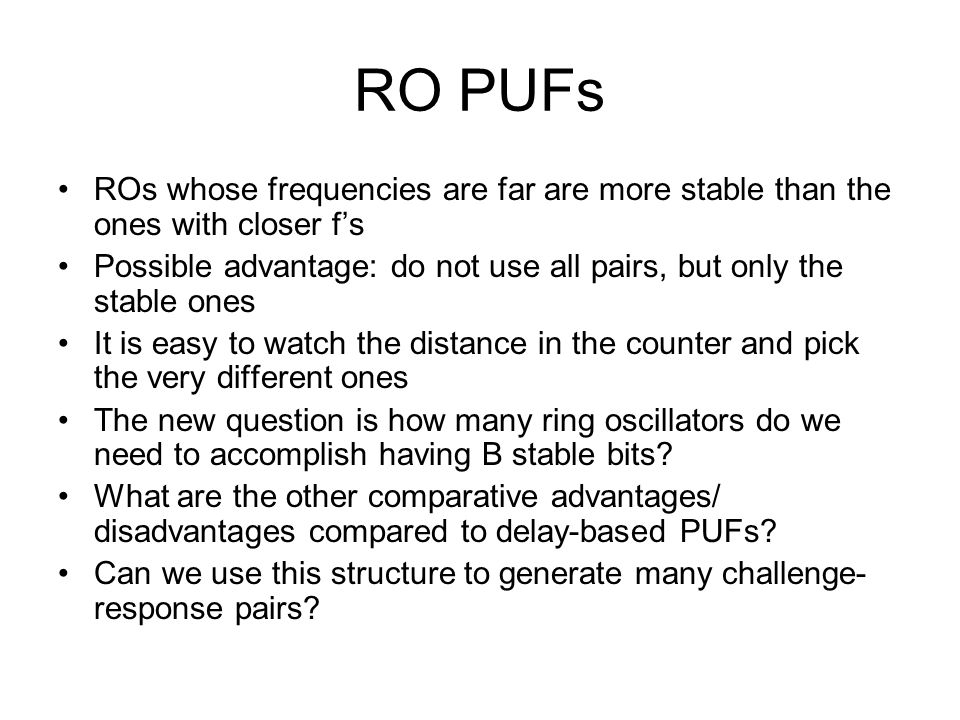 RO PUFs ROs whose frequencies are far are more stable than the ones with closer f's.