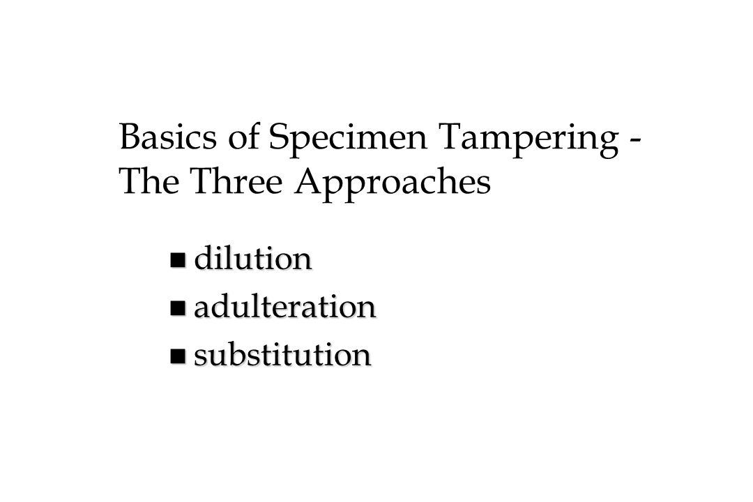 Basics of Specimen Tampering - The Three Approaches