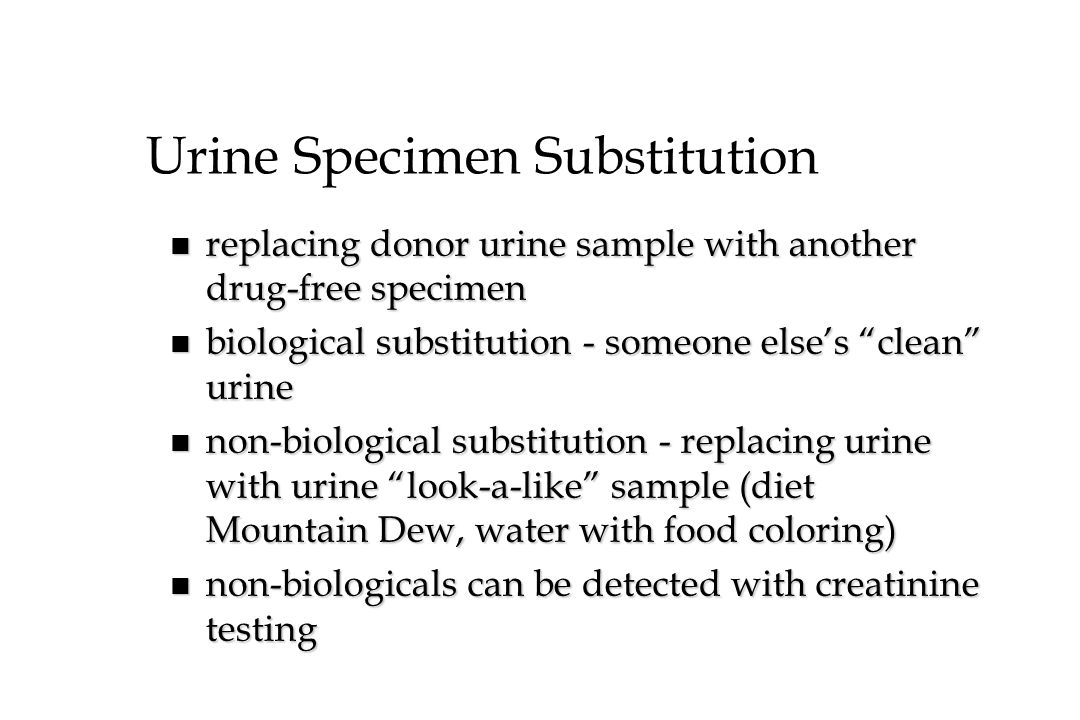 Urine Specimen Substitution