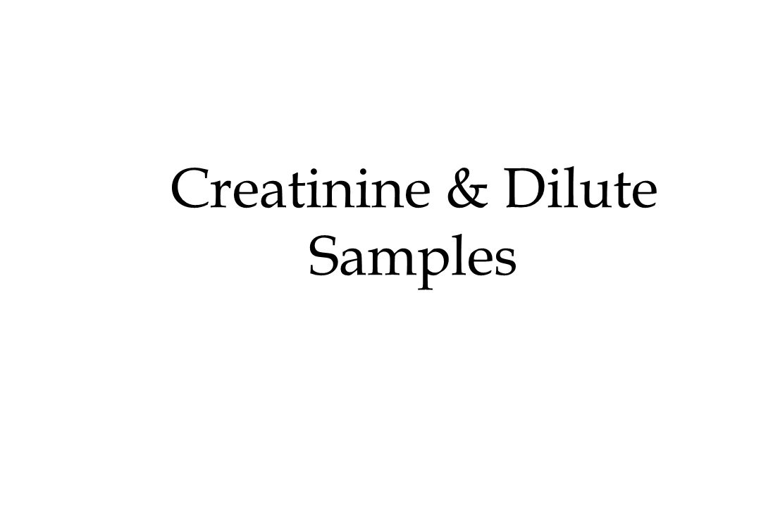 Creatinine & Dilute Samples