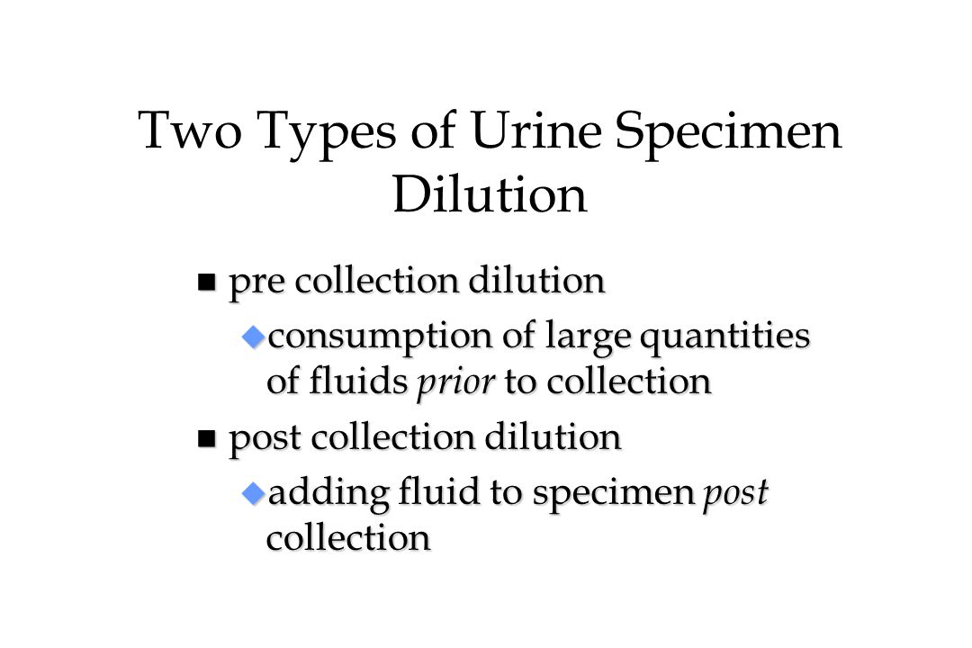 Two Types of Urine Specimen Dilution