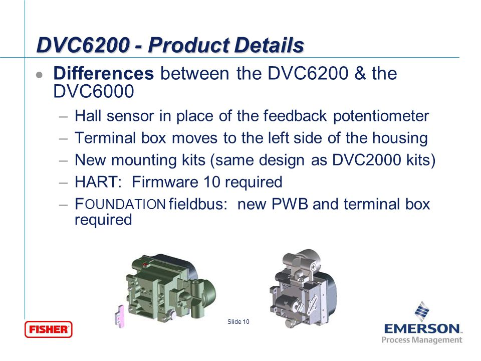 DVC6200 - Product Details Differences between the DVC6200 & the DVC6000. Hall sensor in place of the feedback potentiometer.