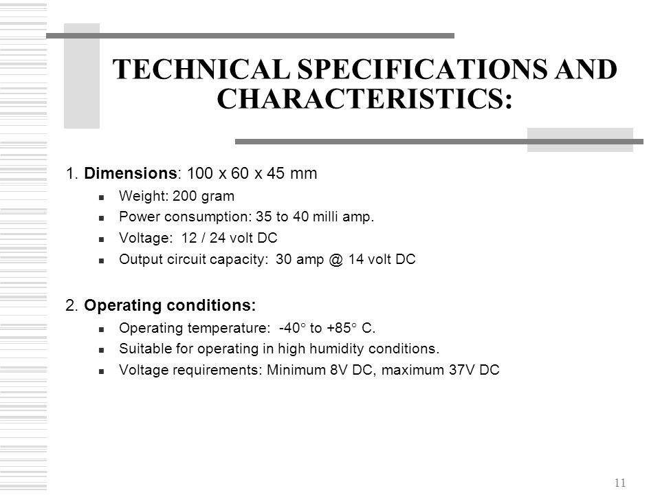 TECHNICAL SPECIFICATIONS AND CHARACTERISTICS: