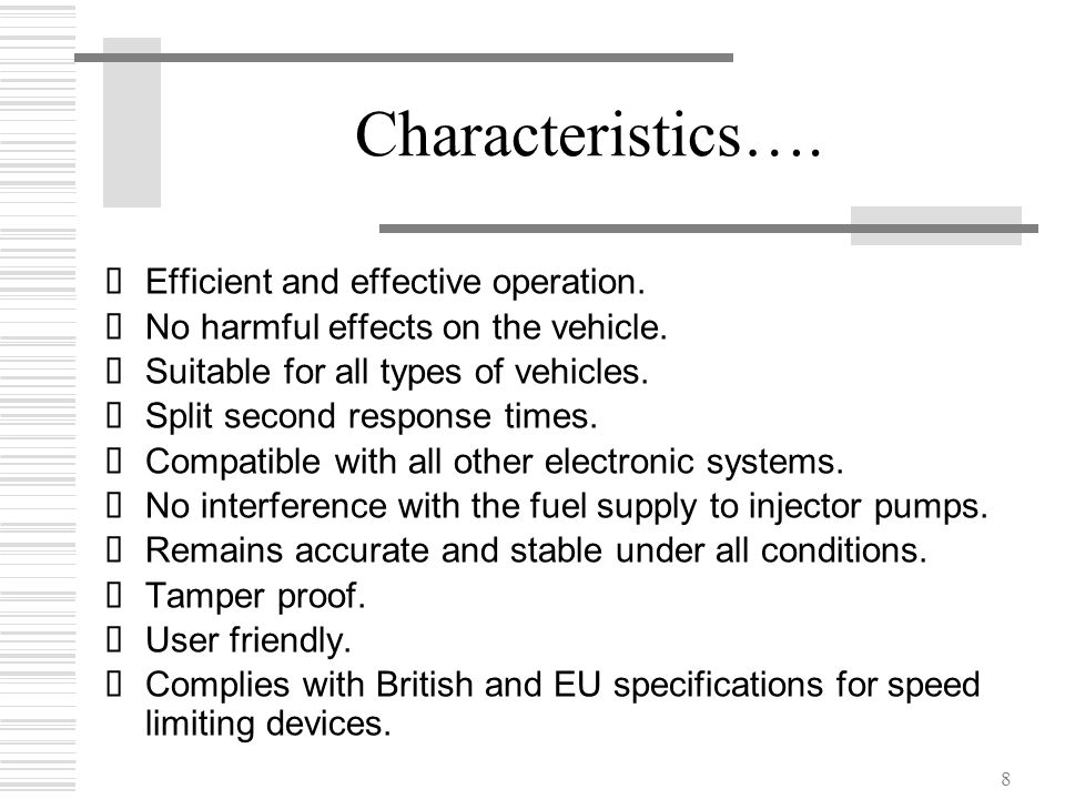 Characteristics…. Efficient and effective operation.