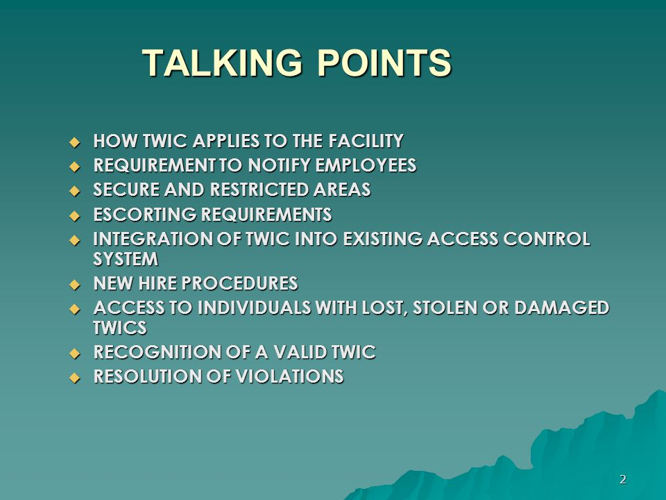 TALKING POINTS HOW TWIC APPLIES TO THE FACILITY