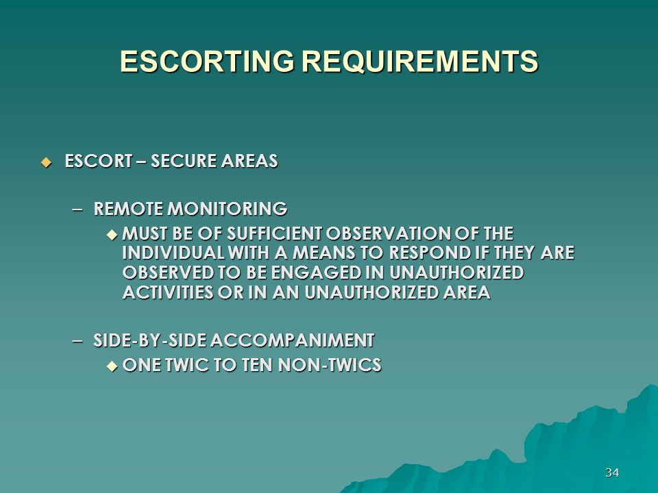 ESCORTING REQUIREMENTS