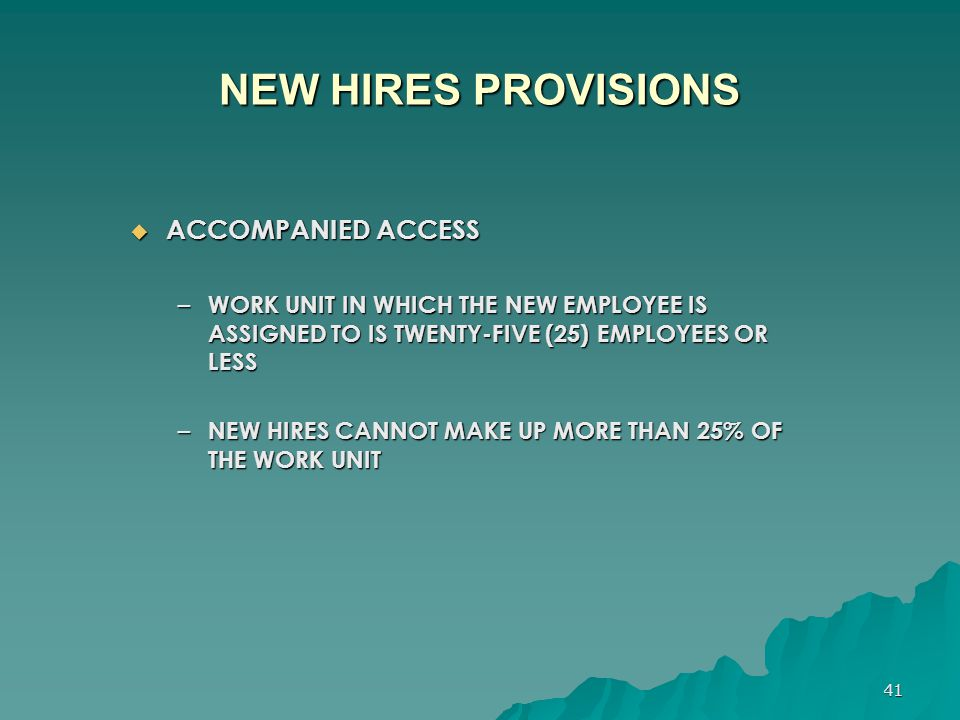 NEW HIRES PROVISIONS ACCOMPANIED ACCESS