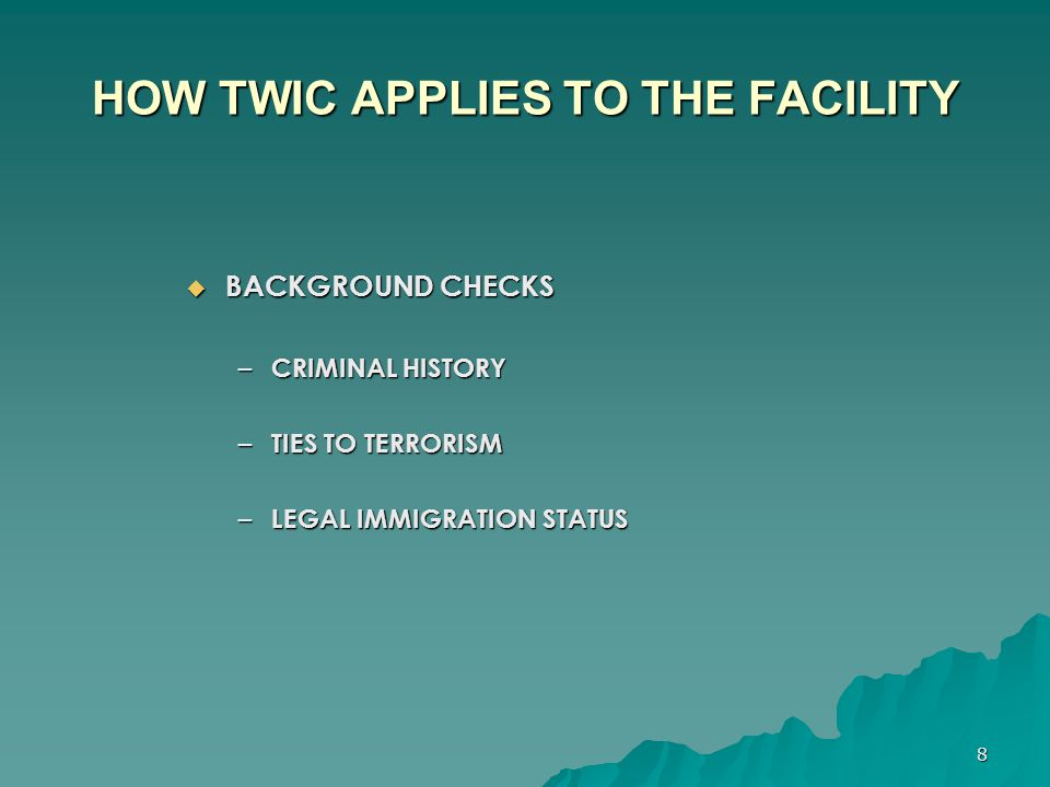 HOW TWIC APPLIES TO THE FACILITY