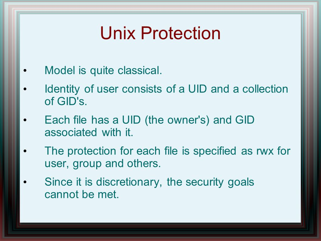 Unix Protection Model is quite classical.