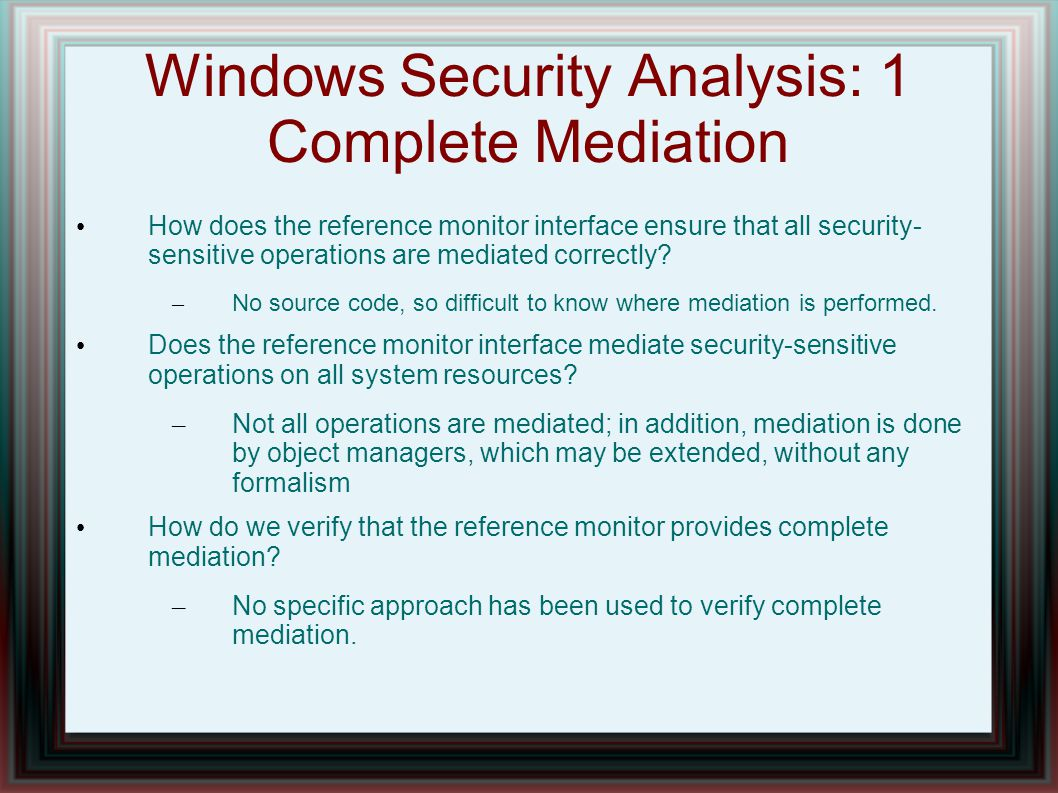 Windows Security Analysis: 1 Complete Mediation