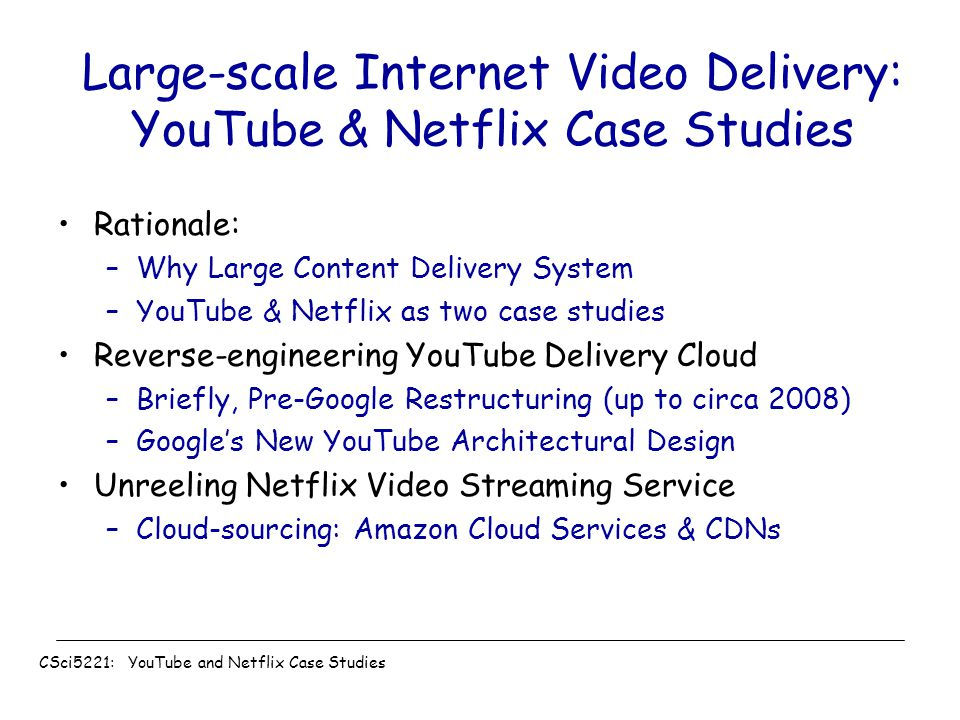 Large-scale Internet Video Delivery: YouTube & Netflix Case Studies