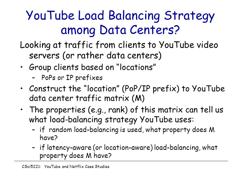 YouTube Load Balancing Strategy among Data Centers