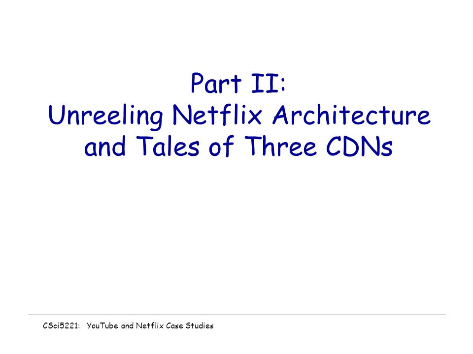Part II: Unreeling Netflix Architecture and Tales of Three CDNs