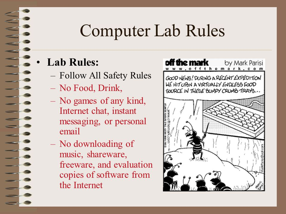 Computer Lab Rules Lab Rules: Follow All Safety Rules No Food, Drink,