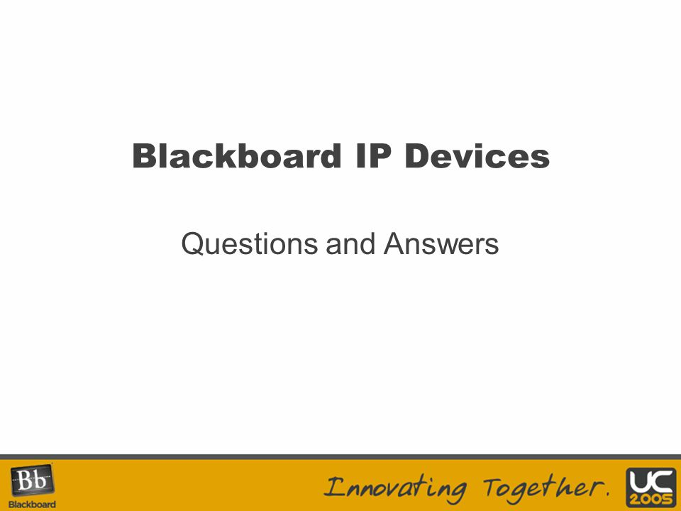 Blackboard IP Devices Questions and Answers