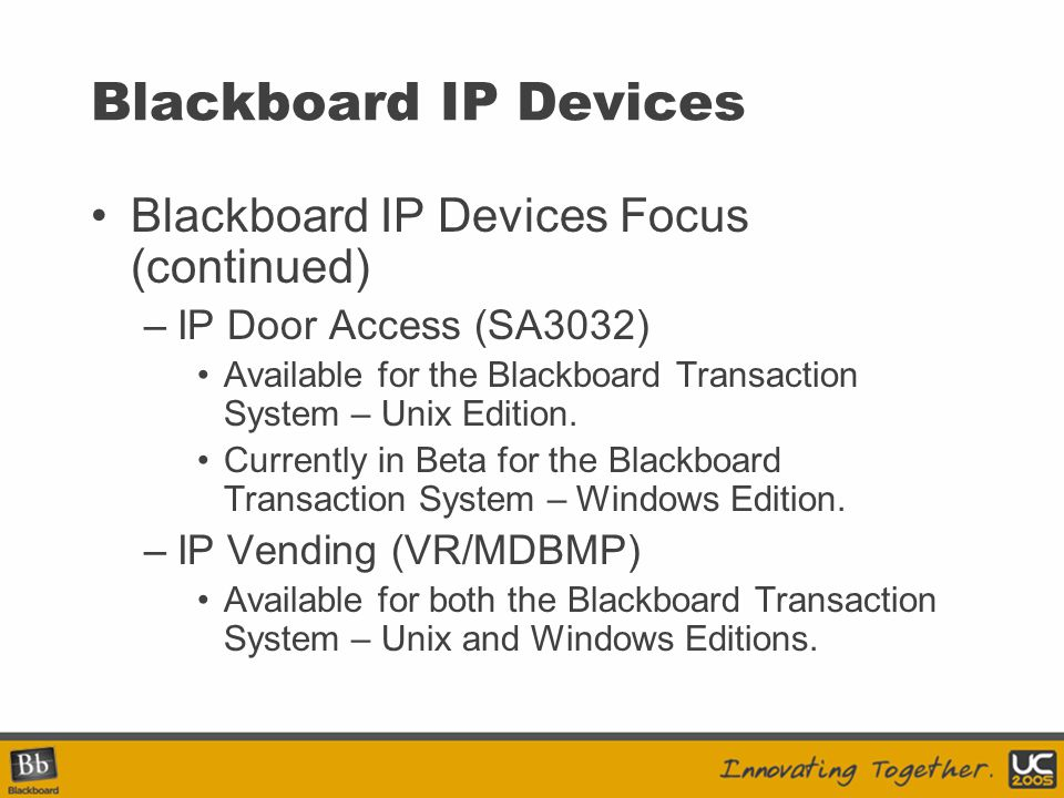 Blackboard IP Devices Blackboard IP Devices Focus (continued)