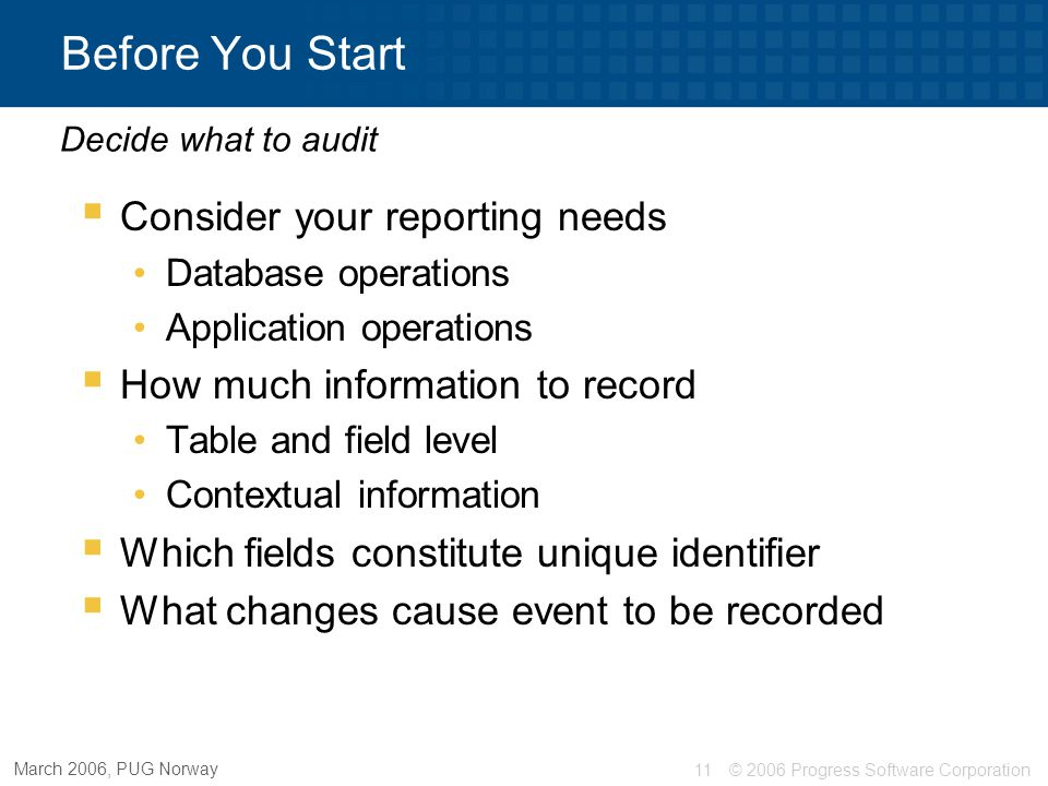 Before You Start Consider your reporting needs
