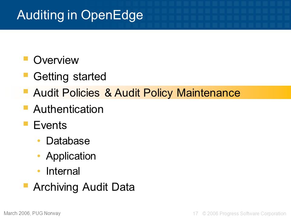 Auditing in OpenEdge Overview Getting started