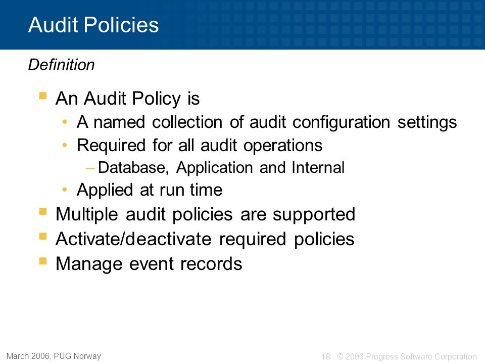 Audit Policies An Audit Policy is