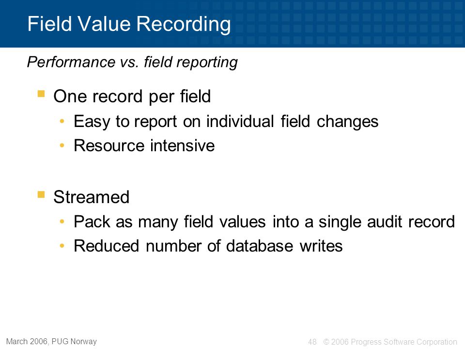 Field Value Recording One record per field Streamed