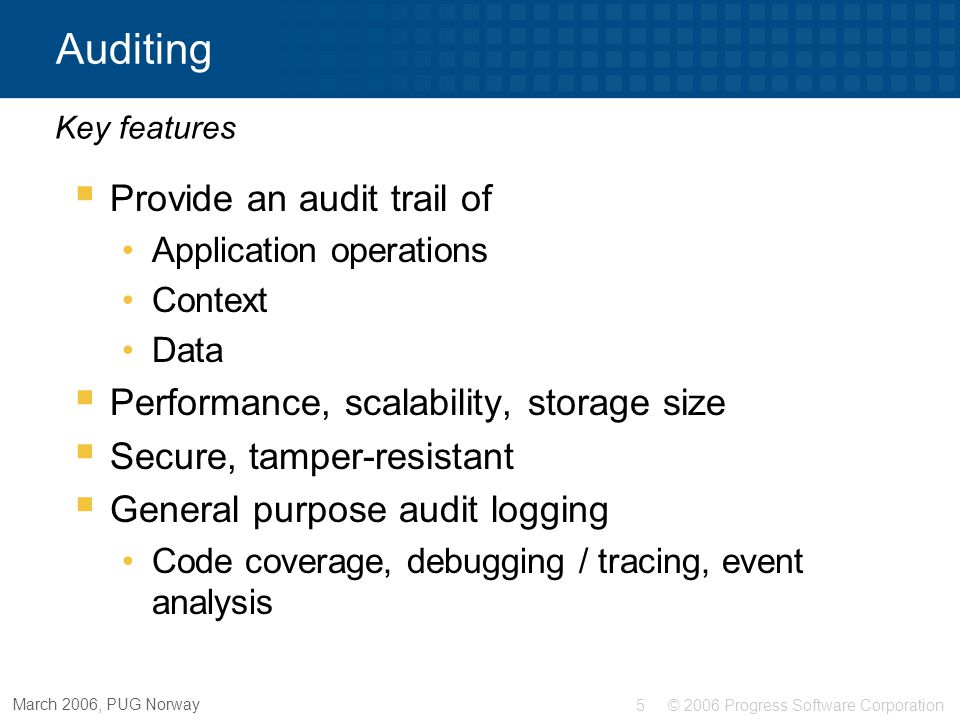 Auditing Provide an audit trail of