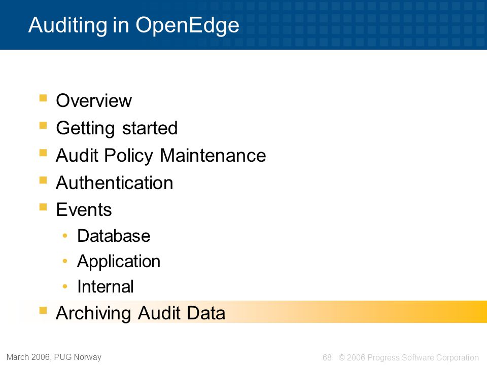 Auditing in OpenEdge Overview Getting started Audit Policy Maintenance