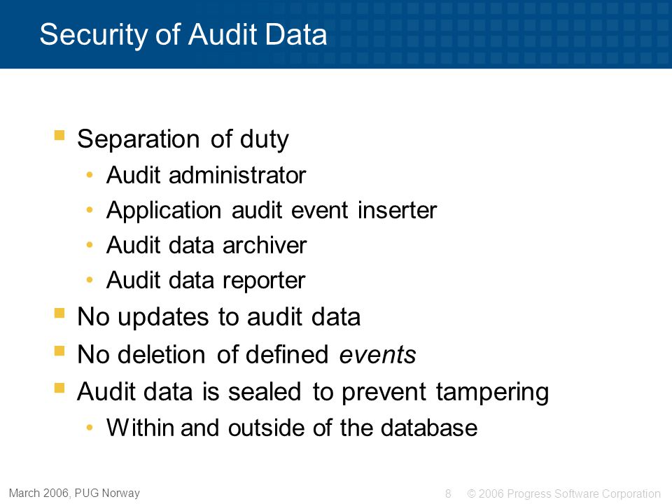 Security of Audit Data Separation of duty No updates to audit data
