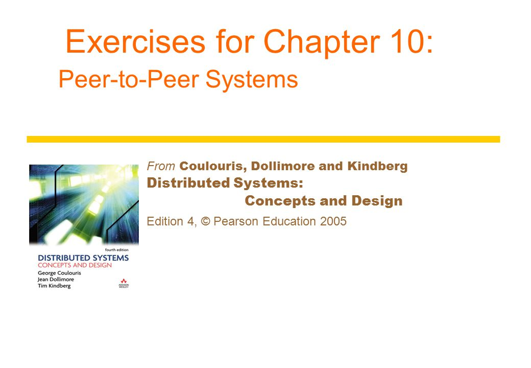 Exercises for Chapter 10: Peer-to-Peer Systems