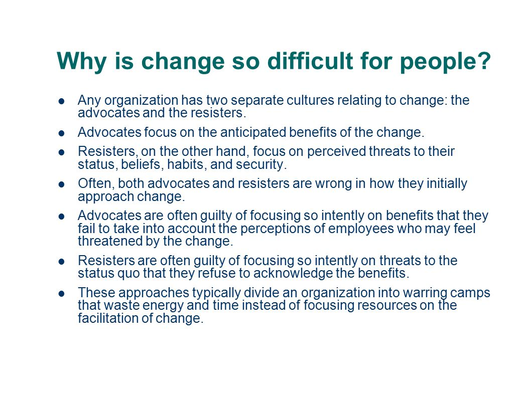 Why is change so difficult for people