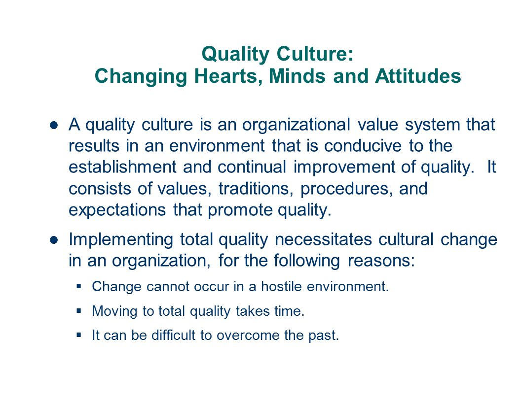 Quality Culture: Changing Hearts, Minds and Attitudes