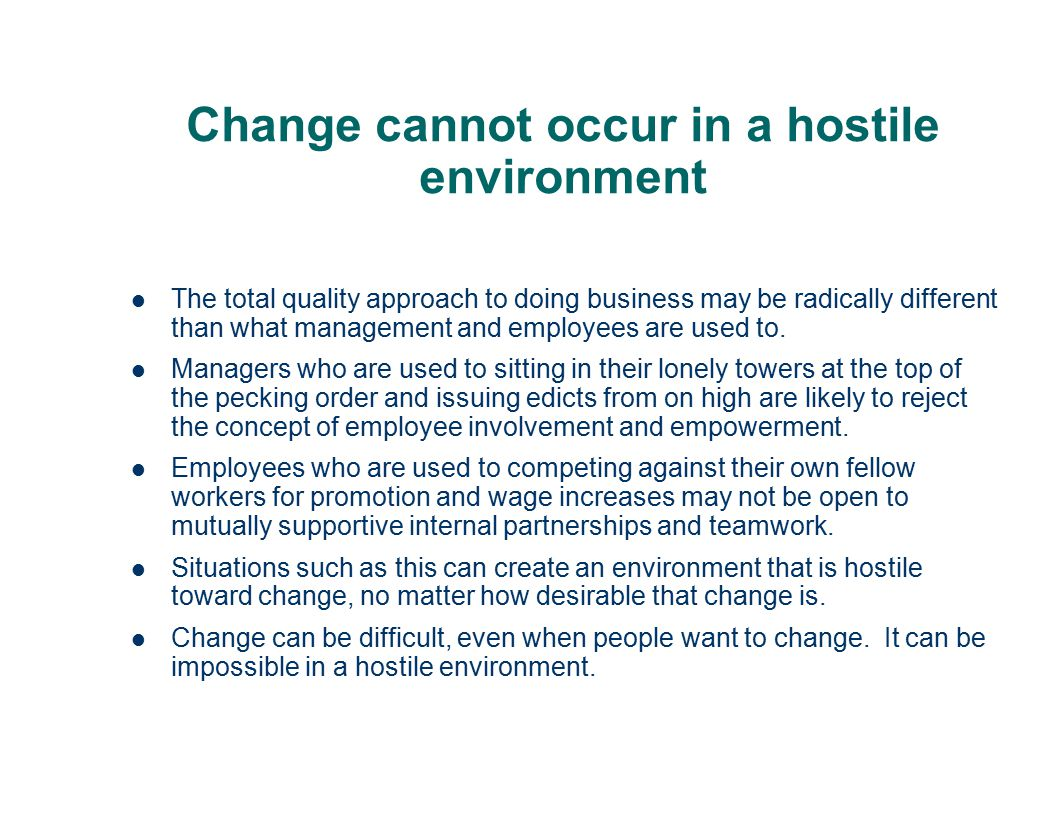 Change cannot occur in a hostile environment