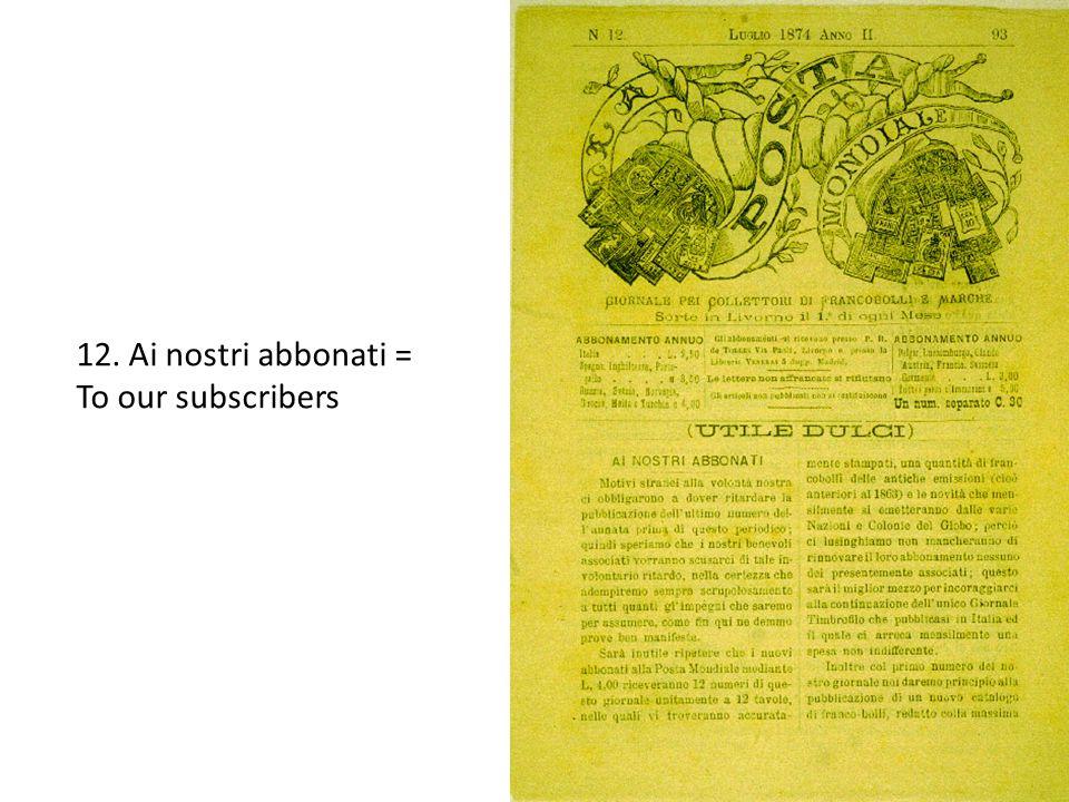 12. Ai nostri abbonati = To our subscribers