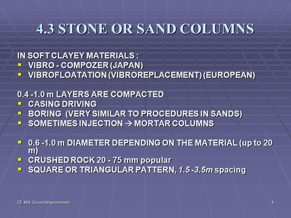 4.3 STONE OR SAND COLUMNS IN SOFT CLAYEY MATERIALS :