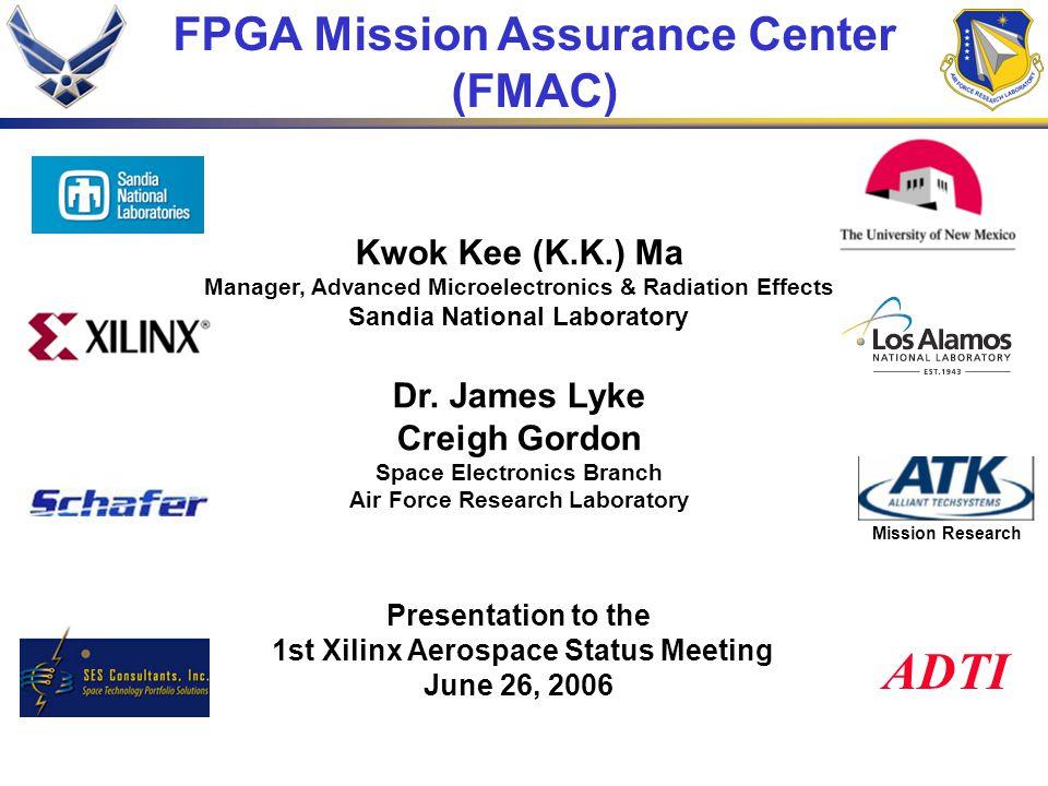 ADTI FPGA Mission Assurance Center (FMAC) Kwok Kee (K.K.) Ma