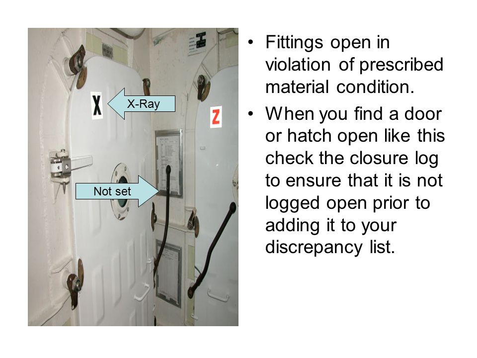 Fittings open in violation of prescribed material condition.