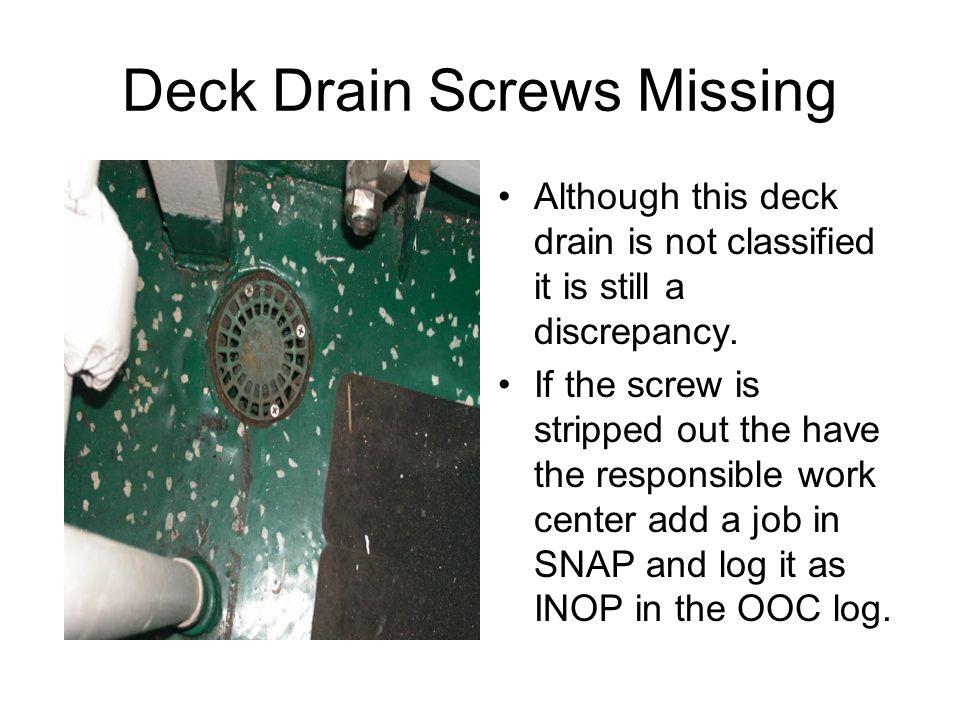 Deck Drain Screws Missing
