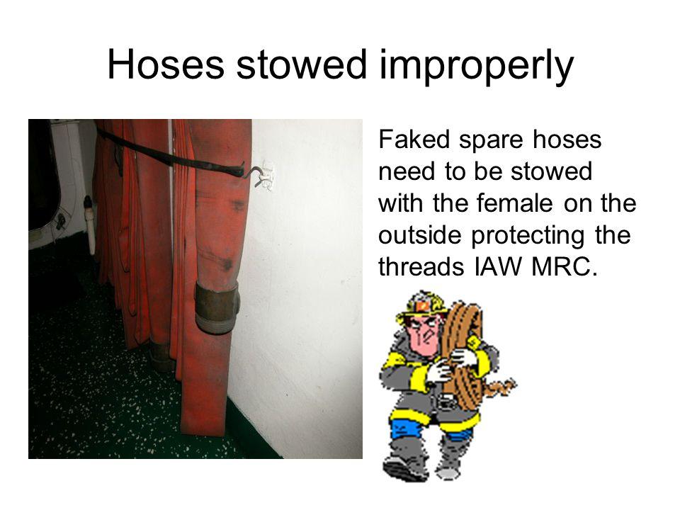 Hoses stowed improperly