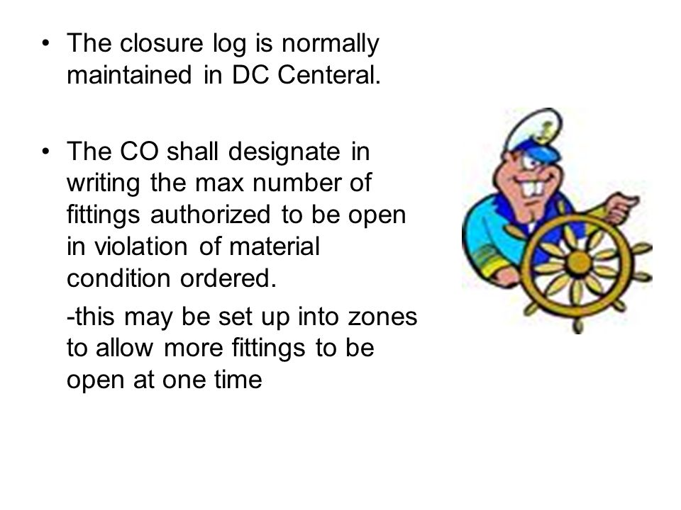 The closure log is normally maintained in DC Centeral.