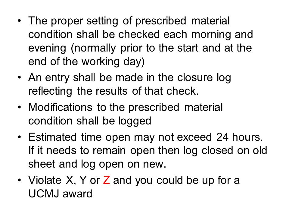 The proper setting of prescribed material condition shall be checked each morning and evening (normally prior to the start and at the end of the working day)
