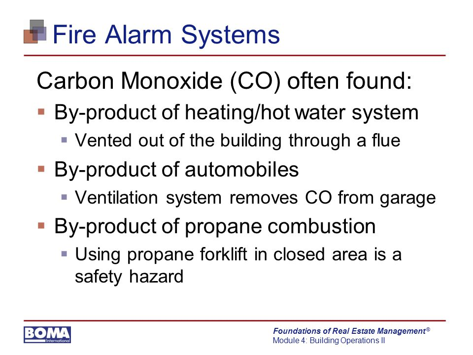 Fire Alarm Systems Carbon Monoxide (CO) often found: