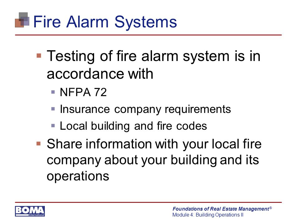 Fire Alarm Systems Testing of fire alarm system is in accordance with