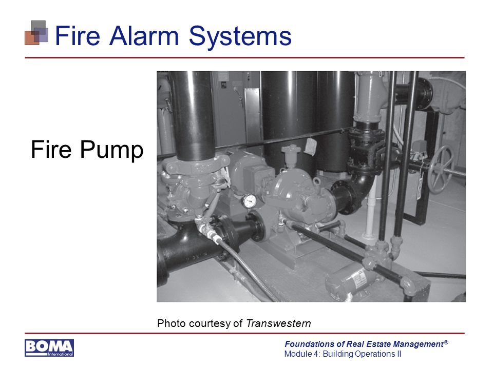 Fire Alarm Systems Fire Pump Photo courtesy of Transwestern