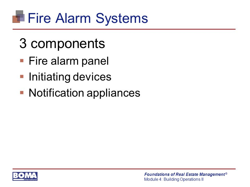 Fire Alarm Systems 3 components Fire alarm panel Initiating devices