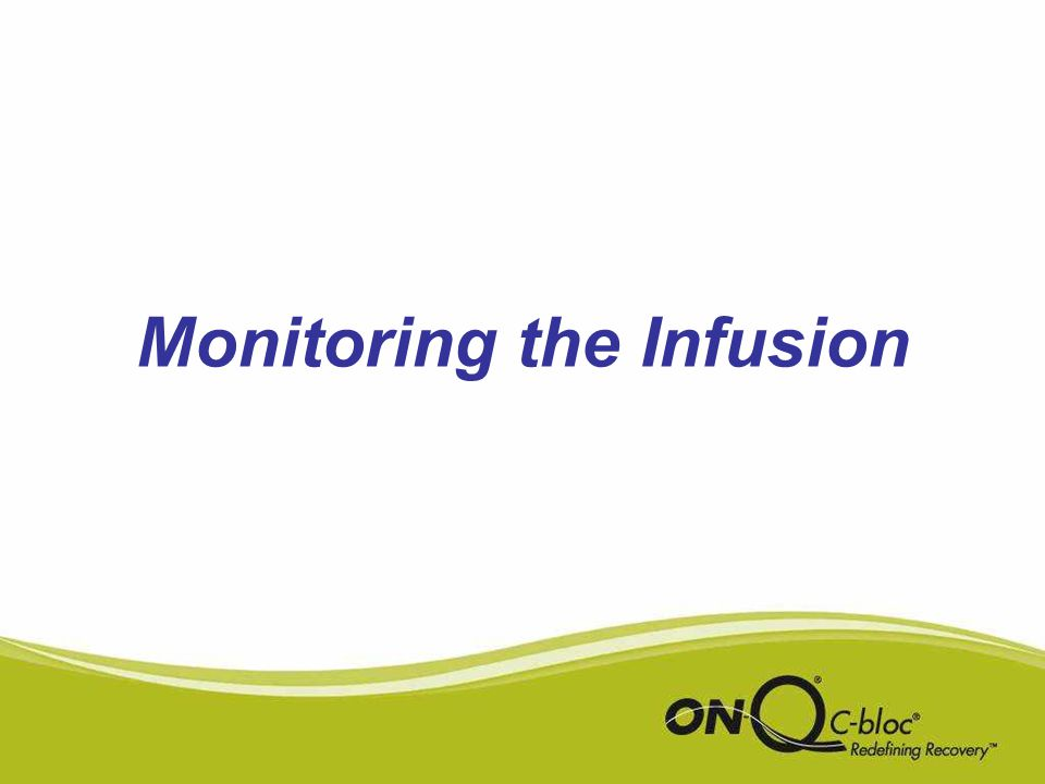 Monitoring the Infusion