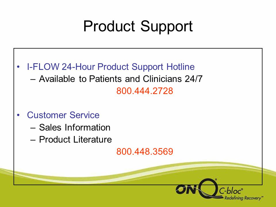 Product Support I-FLOW 24-Hour Product Support Hotline