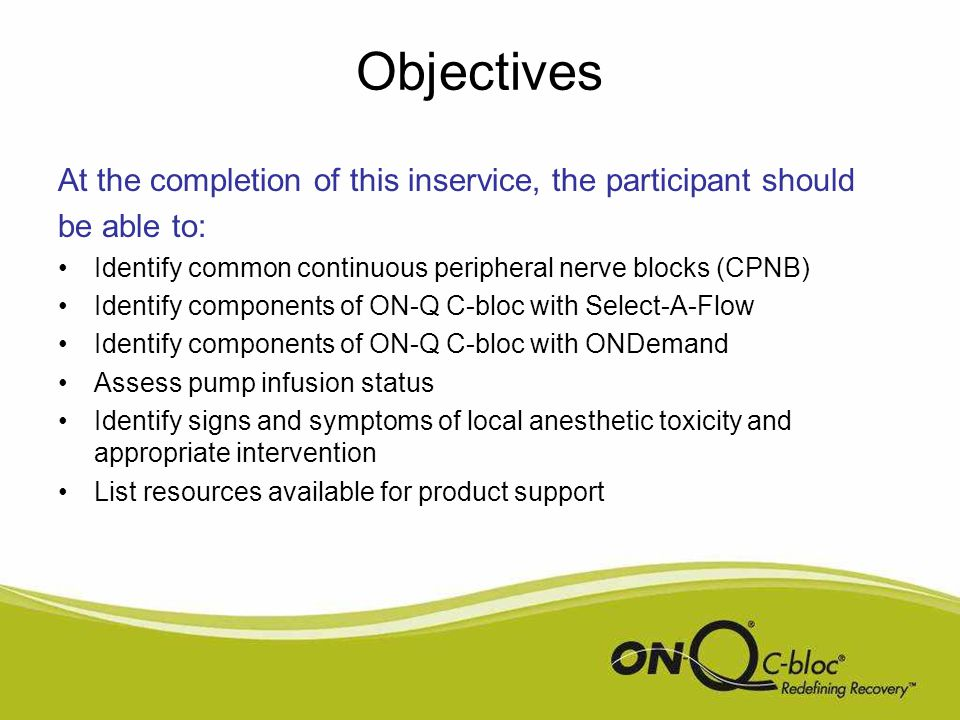 Objectives At the completion of this inservice, the participant should